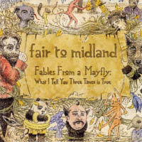 Fair to Midland Fables from a Mayfly What I Tell You Three Times Is True