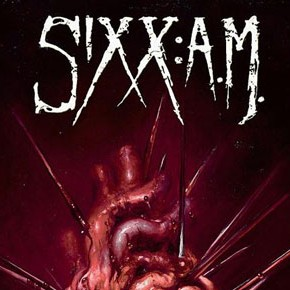 Sixx:A.M. : This is gonna Hurt