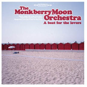 The Monkberry Moon Orchestra : A beat for the lovers
