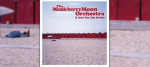 the monkberrymoon orchestra A beat for the lovers