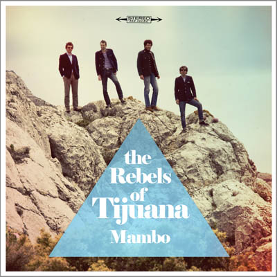 the rebels of tijuana mambo ep
